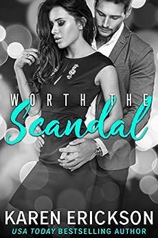 Worth the Scandal (Worth It Book 1) by [Erickson, Karen]