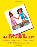 The Twins - Hailey and Bailey, M. McKenney, 1461048206