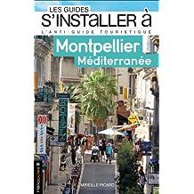 S'installer à Montpellier [ancienne édition]