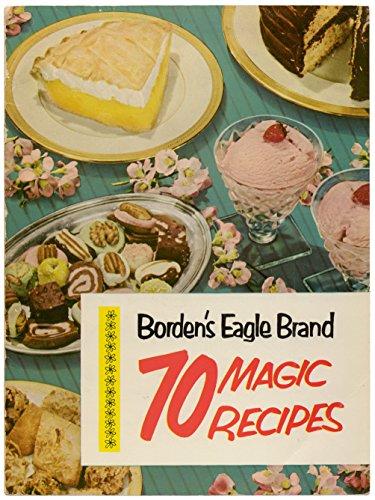 Borden's Eagle 70 Brand Magic Recipes. Seventy..