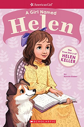 A Girl Named Helen: The True Story of Helen Keller (American Girl: A Girl Named)