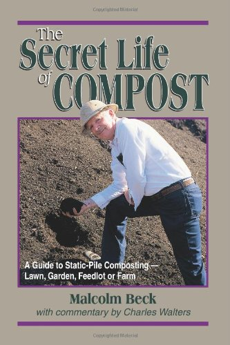 Garden Compost Pile - The Secret Life of Compost: A Guide to Static-Pile Composting - Lawn, Garden, Feedlot or Farm