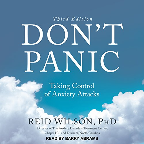Don't Panic - Third Edition: Taking Control of Anxiety Attacks by Tantor Audio