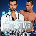 Code Silver: The Sierra View Series, Book 1 Audiobook by Max Walker Narrated by Jason Frazier