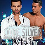 Code Silver: The Sierra View Series, Book 1