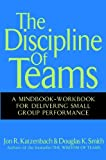 The Discipline of Teams, Jon R. Katzenbach and Douglas K. Smith, 047138254X