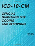 Icd-10-Cm Official Guidelines for Coding and Reporting 2013, National Center For Health, 1492975931