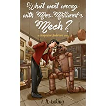 What Went Wrong With Mrs Milliard's Mech?: An Inspector Ambrose Story. (Inspector Ambrose Mysteries Book 1)