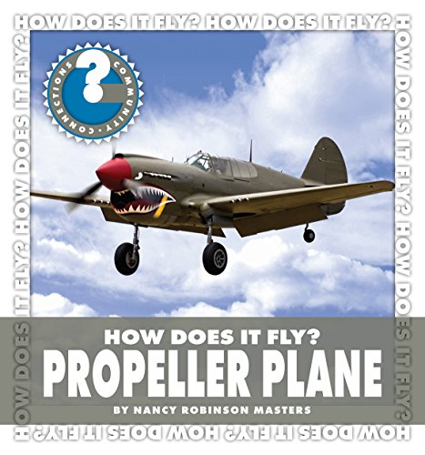 Fly Propeller - How Does It Fly? Propeller Plane (Community Connections: How Does It Fly?)