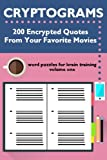 Cryptograms: 200 Encrypted Quotes From Your Favorite Movies (Cryptograms: Word Puzzles for Brain Training) (Volume 1)