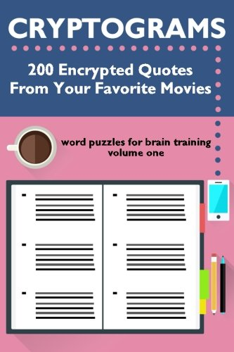 Cryptograms: 200 Encrypted Quotes From Your Favorite Movies (Cryptograms: Word Puzzles for Brain Training) (Volume - Your Movie Favorite
