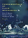 Fundamentals of Fluid Mechanics, Munson, Bruce R. and Okiishi, Theodore H., 047144250X