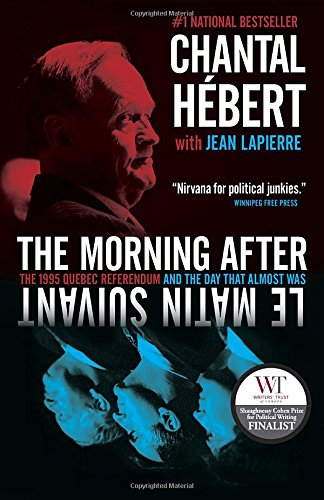 The Morning After: The 1995 Quebec Referendum and the Day that Almost Was