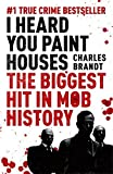 I Heard You Paint Houses by Charles Brandt (2010-08-05)
