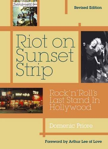 Riot On Sunset Strip: Rock 'n' roll's Last Stand In Hollywood (Revised Edition) by Domenic Priore - Mall Hollywood Shopping In