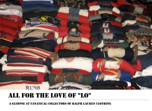 All for the Love of Lo: A Glimpse at Fanatical Collectors of Ralph Lauren - Lauren Ralph Collectors