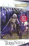 Les Royaumes Oubliés - La Légende de Drizzt, tome 1 : Terre natale par Salvatore