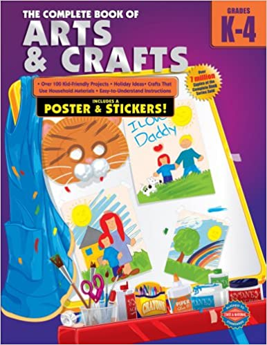 The Complete Book Of Arts And Crafts Grades K 4 School Specialty