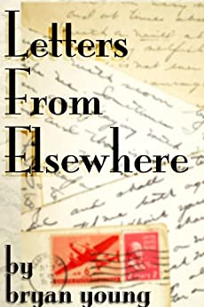 Letters From Elsewhere by [Young, Bryan]