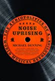 img - for Noise Uprising by Michael denning (2016-12-25) book / textbook / text book