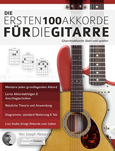 Die ersten 100 Akkorde für die Gitarre: Gitarrenakkorde üben und ...