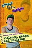 Making Smart Choices about Violence, Gangs, and Bullying, Matt Monteverde, 1404213872