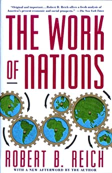 The Work of Nations: Preparing Ourselves for 21st Century Capitalis by [Reich, Robert B.]