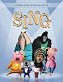 Sing Coloring Book for Kids and Adults, Gorgeous EXCLUSIVE Illustrations