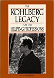 The Kohlberg Legacy for the Helping Professions, Kuhmerker, Lisa, 0891350780