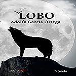 Lobo [Spanish Edition]   Adolfo García-Ortega