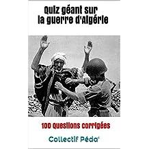 Quiz géant sur la guerre d'Algérie (French Edition)