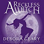 A Reckless Witch   Debora Geary