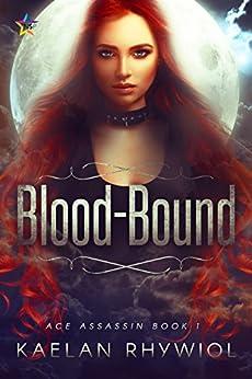 Blood-Bound (Ace Assassin Book 1) by [Rhywiol, Kaelan]