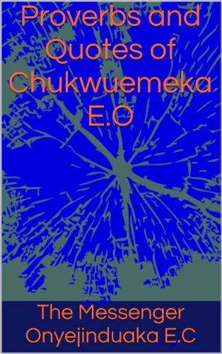 Proverbs and Quotes of Chukwuemeka E.O
