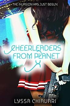 Cheerleaders from Planet X by [Chiavari, Lyssa]