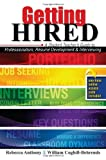 img - for Getting Hired: A Student Teacher's Guide to Professionalism, Resume Development and Interviewing by Rebecca Anthony (2010-03-01) book / textbook / text book