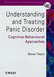 Understanding and Treating Panic Disorder: Cognitive-Behavioural Approaches (Wiley Series in Clinical Psychology)