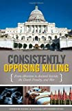 Consistently Opposing Killing, , 031335278X