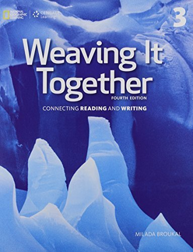 Weaving It Together 3 (Weaving it Together, Fourth Edition: Connecting Reading and Writing) 4th edition by Broukal, Milada (2015) Paperback
