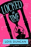 Locked in Time, Lois Duncan, 0316099023