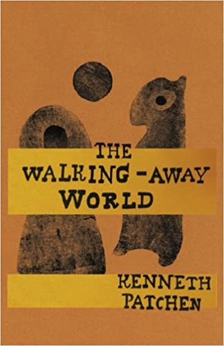Image result for Kenneth Patchen, The Walking-Away World,
