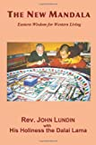 The NEW MANDALA - Eastern wisdom for Western Living, John Lundin, 0557371260