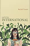 vignette de 'Hôtel international (Rachel Vanier)'