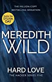 Hard Love: (The Hacker Series, Book 5) by Meredith Wild (2015-09-24)
