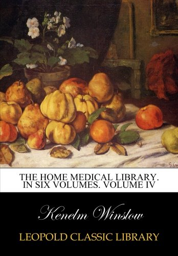 The home medical library. In six volumes. Volume IV ebook
