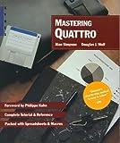 Mastering Quattro, Alan Simpson and Douglas J. Wolf, 089588514X