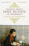 Talking About Jane Austen in Baghdad: The True Story of an Unlikely Friendship