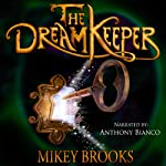 The Dream Keeper: The Dream Keeper Chronicles, Volume 1 | Mikey Brooks