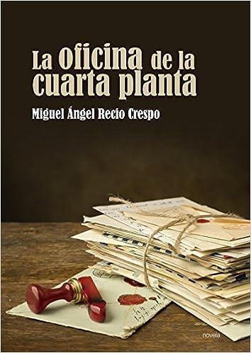La oficina de la cuarta planta (Incipit): Amazon.es: Miguel ...