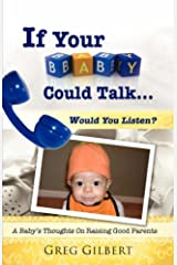 If Your Baby Could Talk.Would You Listen? Paperback